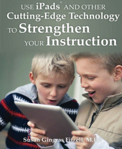 Using iPads and Other Cutting Edge Technology to Strengthen Your Instruction (paperback)