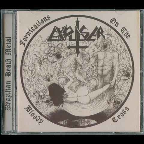 "Expulser ""Fornications on the Bloody Cross"" CD (Brazilian Death Core Classic)"