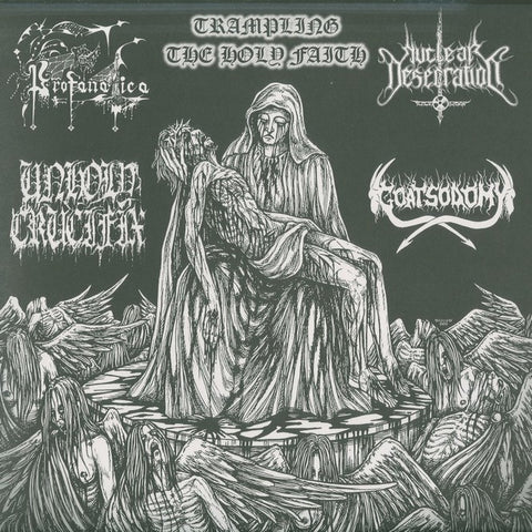"Profanatica / Unholy Crucifix / Nuclear Desecration / Goatsodomy ""Trampling the Holy Faith"" Split LP"