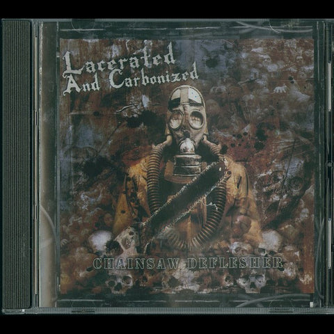 "Lacerated and Carbonized ""Chainsaw Deflesher"" CD"