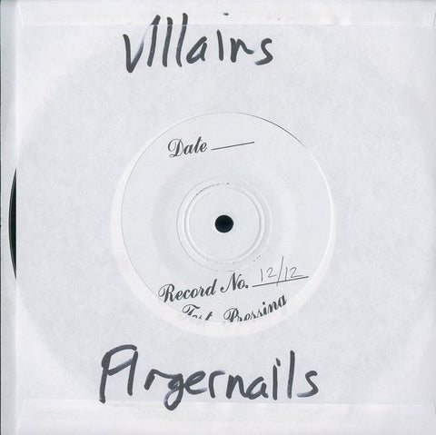 "Villains / Fingernails ""Split"" Test Press 7"""