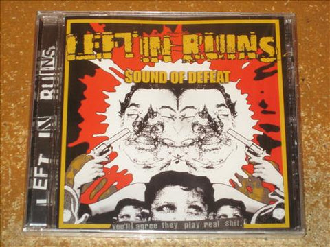 "Left in Ruins ""Sound of Defeat"" CD"