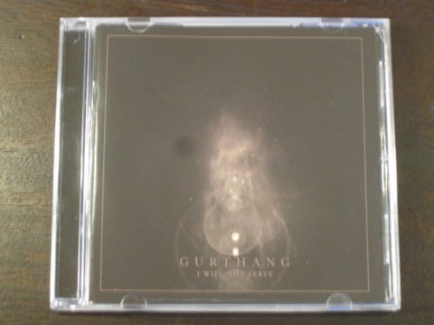"Gurthang ""I Will Not Serve"" CD"