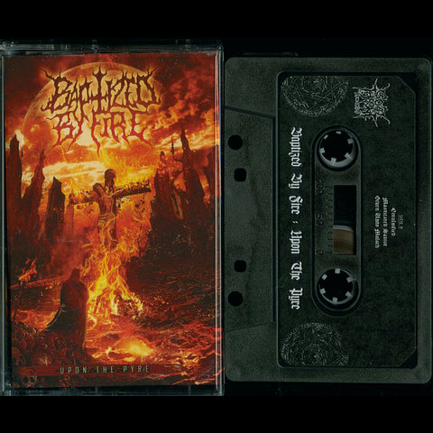 "Baptized by Fire ""Upon the Pyre"" MC"