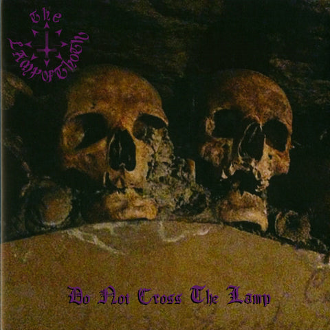 "The Lamp Of Thoth ""Do Not Cross the Lamp"" LP"