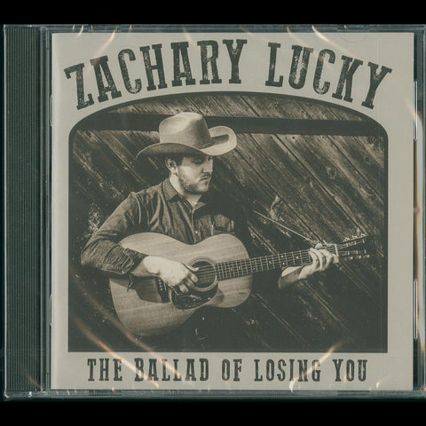 "Zachary Lucky ""The Ballad of Losing You"" CD"