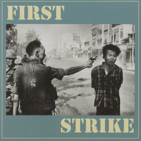 "First Strike ""The Only Good One... Is A Dead One!"" 7"""