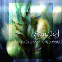 "Even Vast ""Where the Trees Still Speak"" Picture LP"