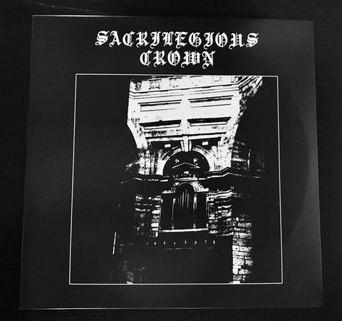 "Sacrilegious Crown ""Sacrilegious Crown"" LP"