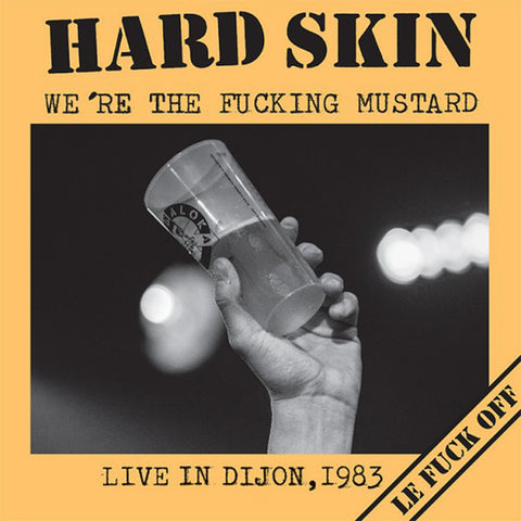 "Hard Skin ""We're The Fucking Mustard - Live In Dijon, 1983"" LP"