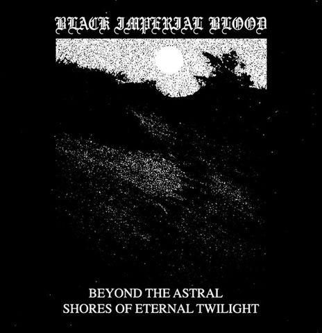 "Black Imperial Blood ""Beyond the astral Shores of Eternal Twilight"" LP"