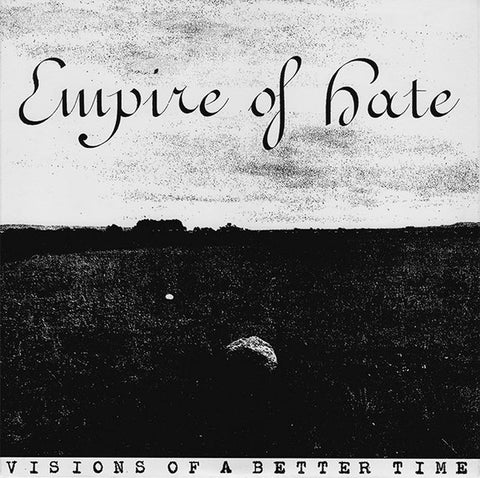 "Empire of Hate ""Visions of a Better Time"" 7"""