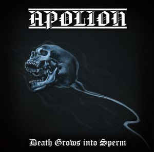 "Apolion ""Death Grows into Sperm"" CD"