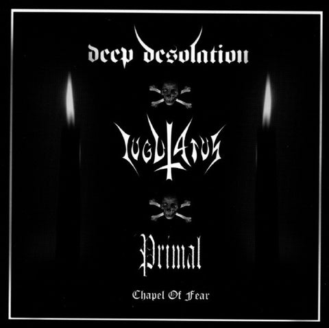 "Deep Desolation / Primal / Iugulatus ""Chapel Of Fear"" Split CD"