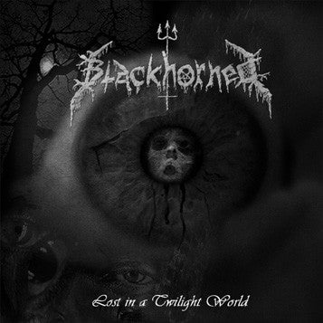 "Blackhorned ""Lost in a Twilight World"" LP"