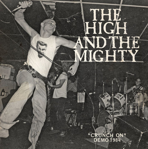 "The High And The Mighty ""Crunch On Demo 1984"" 7"""