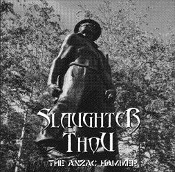 "Slaughter Thou ""The ANZAC Hammer"" White Label 7"" (Lim to 100)"