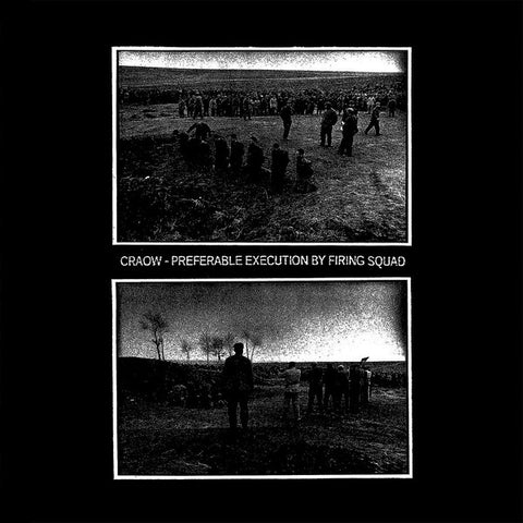 "Craow ""Preferable Execution By Firing Squad"" LP (Lim to 100)"