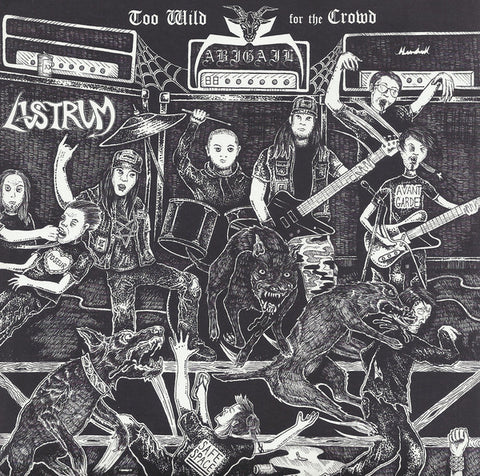 "Abigail / Lustrum ""Too Wild for the Crowd"" Split 7"""