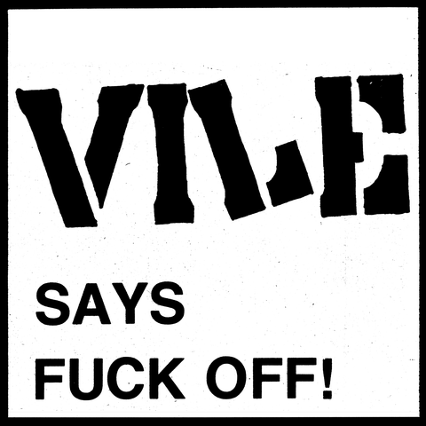 "Vile ""Vile Says Fuck Off!"" 7"""