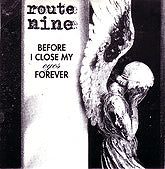 "Route Nine ""Before I Close My Eyes Forever"" 7"" (1993 Swedeath)"