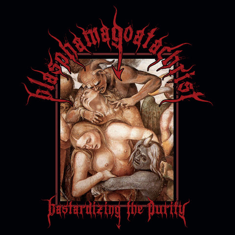 "Blasphamagoatachrist ""Bastardizing the Purity"" CD"