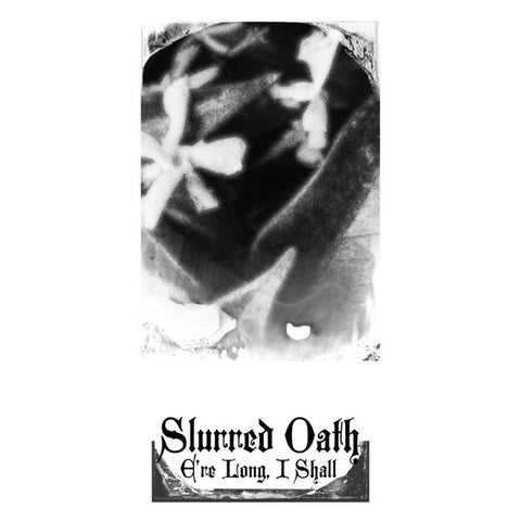"Slurred Oath ""E're Long"" MC"