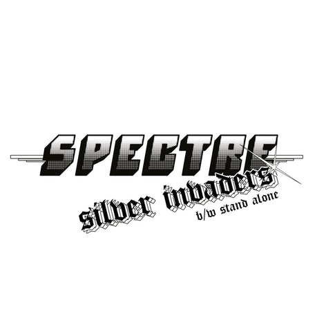 "Spectre ""Silver Invaders / Stand Alone"" 7"""