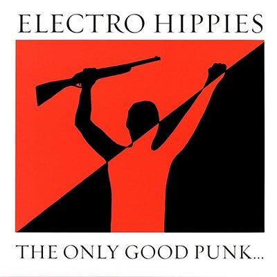 "Electro Hippies ""The Only Good Punk is a Dead One"" LP"