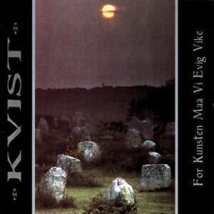 "Kvist ""For Kunsten Maa Vi Evig Vike"" LP"