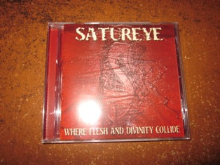 "Satureye ""Where Flesh and Divinity Collide"" CD"