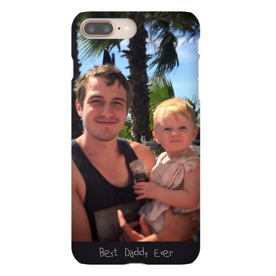 Upload Your Photo - Best Daddy Ever iPhone Case