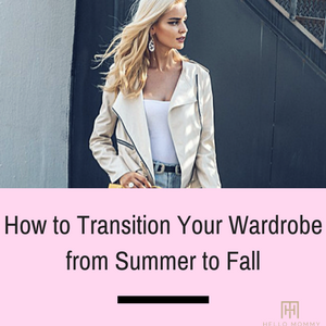 How to Transition Your Wardrobe from Summer to Fall