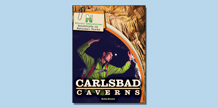 Carlsbad Caverns - Booklist Review - April 2019