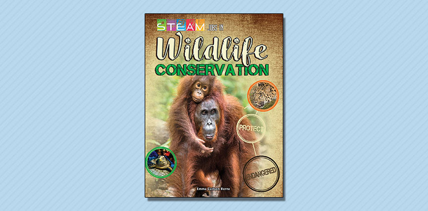 STEAM Jobs in Wildlife Conservation - Booklist Review