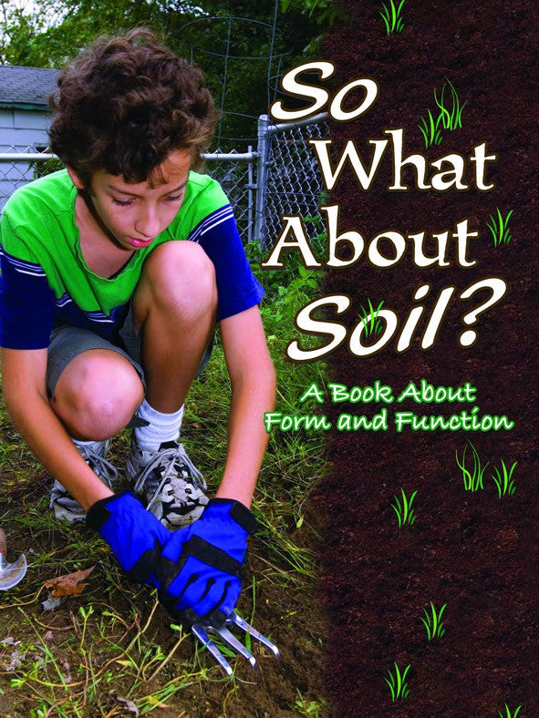 2008 - So What About Soil? (Paperback)
