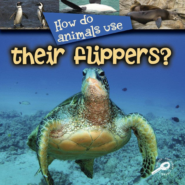 2008 - How Do Animals Use... Their Flippers? (Paperback)