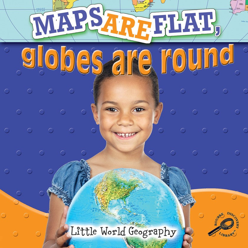 2010 - Maps Are Flat, Globes Are Round (eBook)