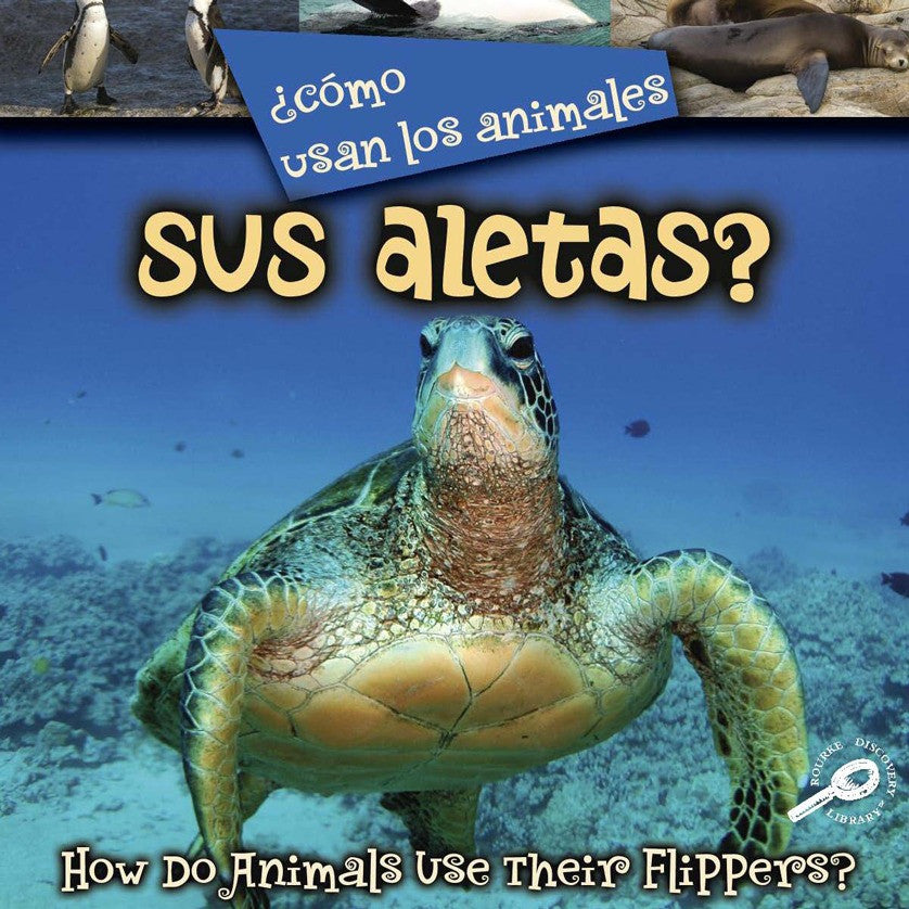 2008 - ¿Como usan los animales… sus aletas? (Their Flippers?) (Interactive eBook)