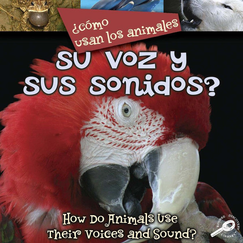 2008 - ¿Como usan los animales... su voz y sus sonidos? (Their Voices and Sound?) (eBook)