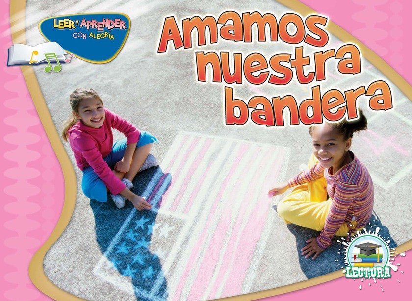 2011 - Amamos nuestra bandera (We Love Our Flag)  (eBook)