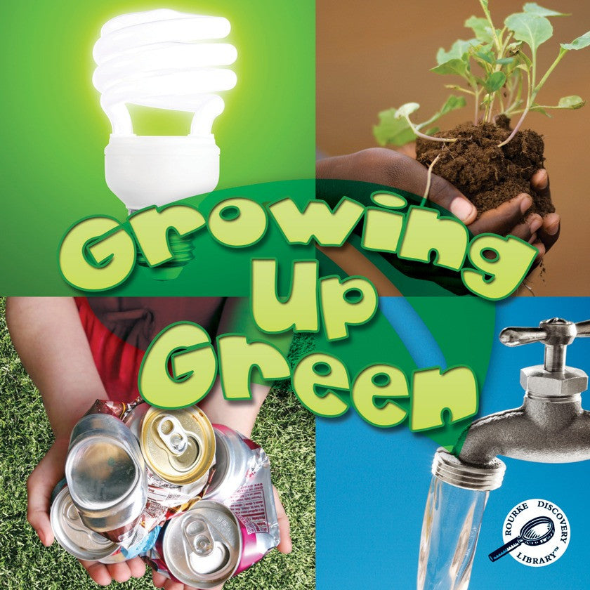 2011 - Growing Up Green (Paperback)