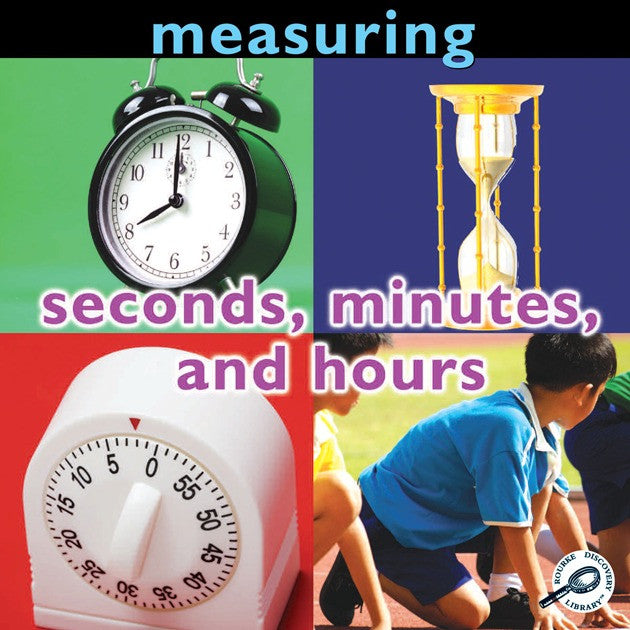2010 - Measuring: Seconds, Minutes, and Hours (Paperback)