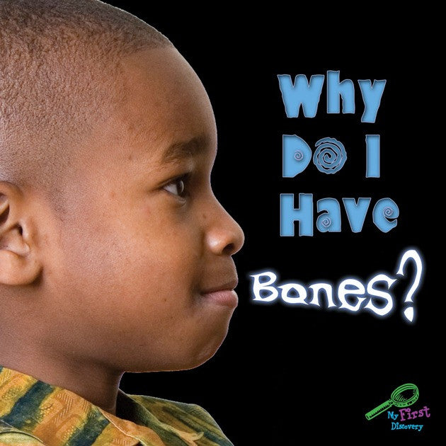 2009 - Why Do I Have Bones? (eBook)