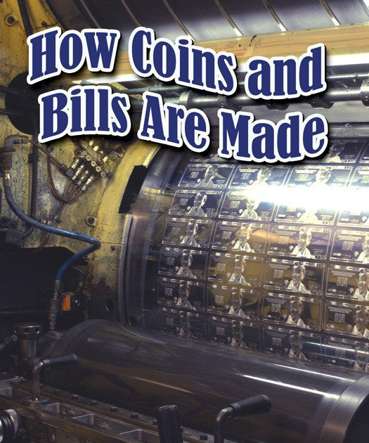 2009 - How Coins and Bills Are Made (eBook)