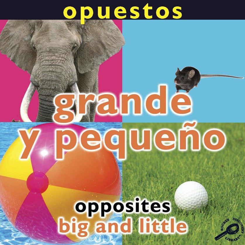 2009 - Opuestos: Grande y pequeño (Opposites: Big and Little) (eBook)