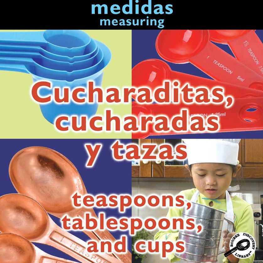 2010 - Cucharaditas, cucharadas y tazas (Teaspoons, Tablespoons, and Cups: Measuring) (eBook)