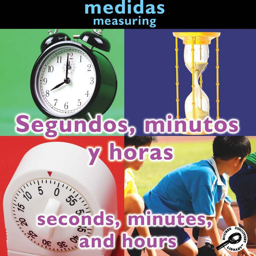 2010 - Segundos, minutos y horas (Seconds, Minutes, and Hours: Measuring) (eBook)