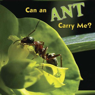 2019 - Can an Ant Carry Me? (Board Book)