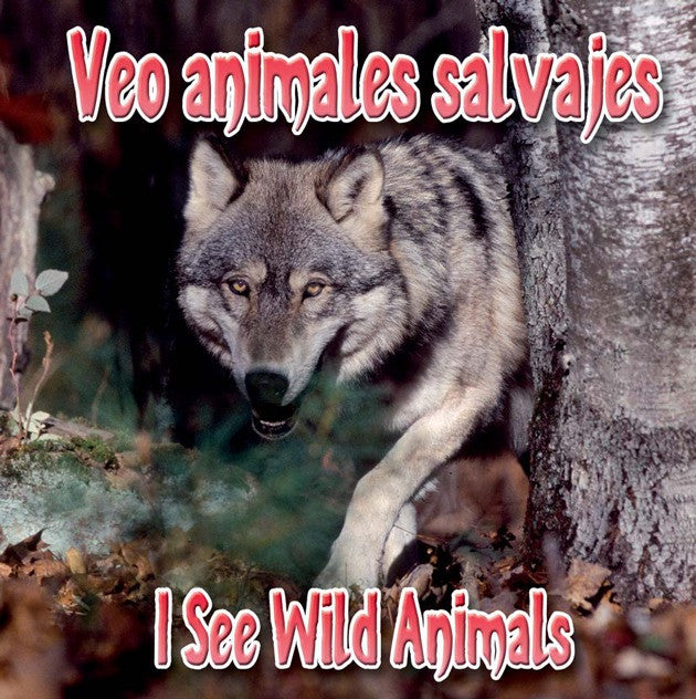 2010 - Veo animales salvajes  (I See Wild Animals) (eBook)